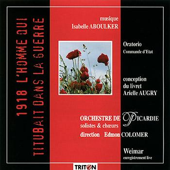 I. Aboulker : 1918, l'Homme qui titubait dans la guerre... - Oratorio (version pour orchestre symphonique)