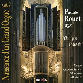 Naissance d'un Grand orgue vol. 2 - 6 œuvres contemporaines pour orgue (N-D d'Evreux)