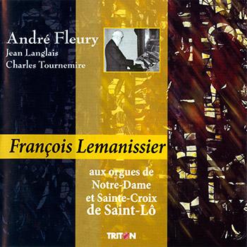 Œuvres pour orgue de A. Fleury, C. Tournemire et J. Langlais (Egls. de St-Lô)