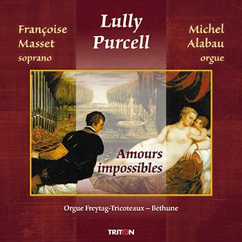 Amours impossibles - Pièces pour orgue et voix de Lully et Purcell (Egl. St-Waast de Béthune)